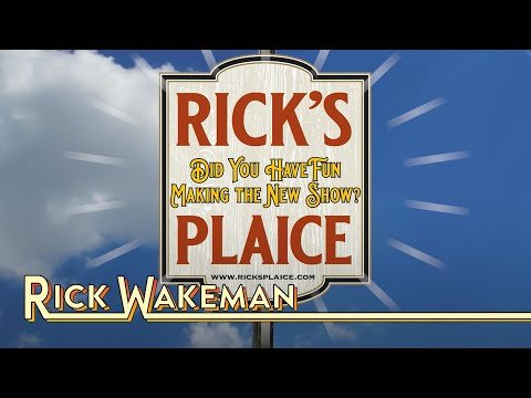 Rick Wakeman - Did You Have Fun Making The New Show? | Rick's Plaice