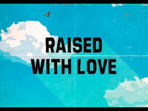 Raised with Love  - The Black Seeds  (Lyric Video)