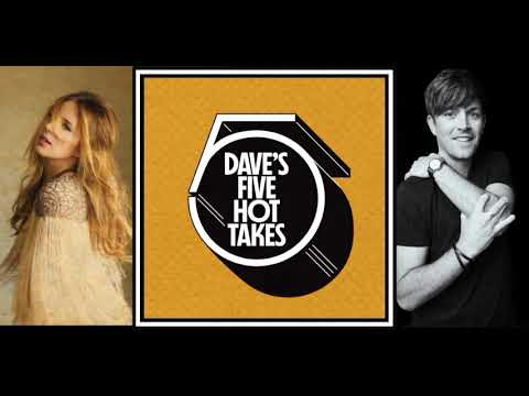 Dave's 5 Hot Takes - Lucie Silvas' 5 Hot Takes - Episode 14