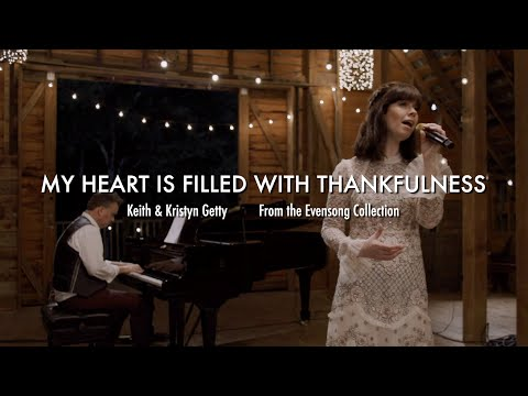 My Heart Is Filled with Thankfulness (Hidden Trace Edition) -  Keith & Kristyn Getty