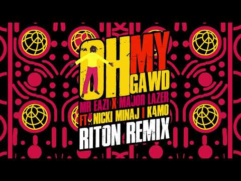 Mr Eazi & Major Lazer feat. Nicki Minaj & K4mo - Oh My Gawd (Riton Remix)