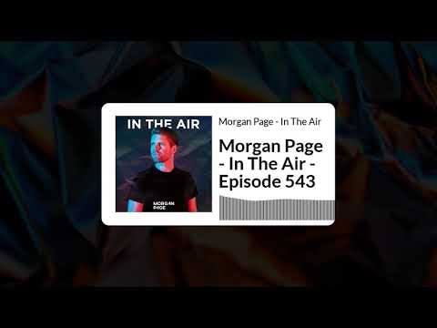 Morgan Page - In The Air - Episode 543
