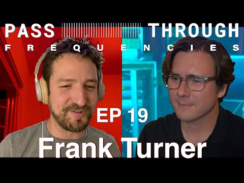Pass-Through Frequencies EP 19 | Guest: Frank Turner
