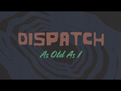"Dispatch - ""As Old As I"" [Official Video]"