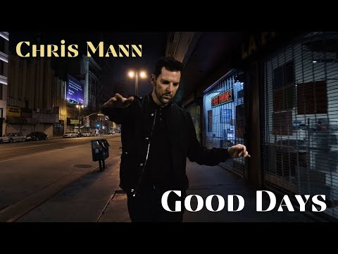 GOOD DAYS (Official Video) - by Chris Mann