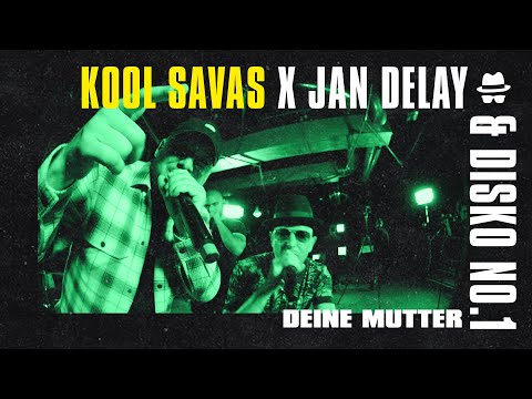 Deine Mutter - Kool Savas X Jan Delay & DISKO NO.1 || DISKOTEQUE