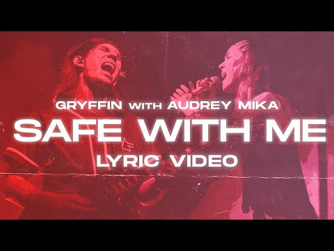 Gryffin & Audrey Mika - Safe With Me (Official Lyric Video)