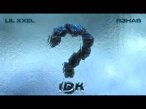 Lil Xxel & R3HAB - IDK (Imperfect) [Official Audio]