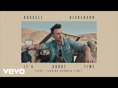 Russell Dickerson - It's About Time (feat. Florida Georgia Line) [Official Audio]
