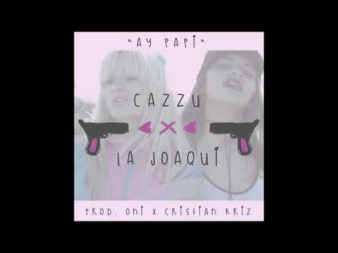 Cazzu & La Joaqui - Ay Papi (Audio)