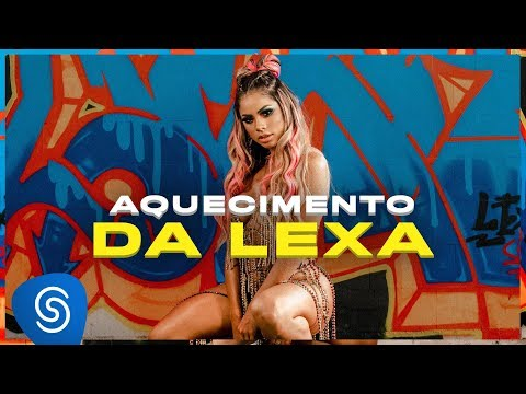Lexa - Aquecimento da Lexa (Clipe Oficial)