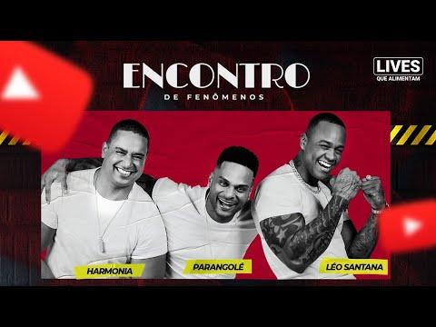 Live Encontro   Léo Santana, Parangolé e Harmonia   #FiqueEmCasa e Cante #Comigo