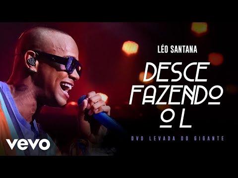 Léo Santana - Desce Fazendo O L (Ao Vivo Em São Paulo / 2019)