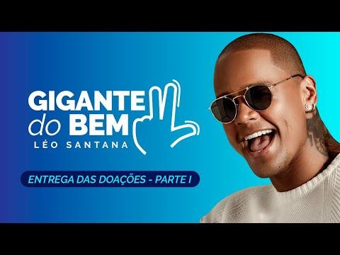 GIGANTE DO BEM   Entrega da doação - Léo Santana