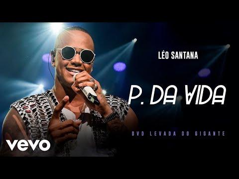 Léo Santana - P. Da Vida (Ao Vivo Em São Paulo / 2019)