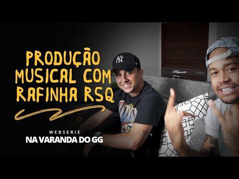 PRODUÇÃO MUSICAL COM RAFINHA RSQ - Na varanda do GG | Léo Santana #Ep03