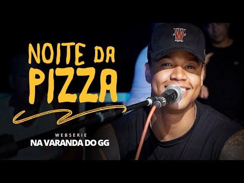 NOITE DA PIZZA - Na Varanda do GG | Léo Santana #Ep01