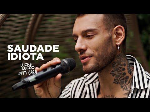 Lucas Lucco - Saudade Idiota #EmCasa | Cante #Comigo