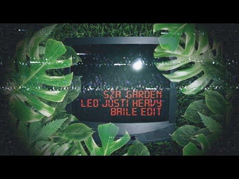 SZA - Garden (Leo Justi Heavy Baile Edit)