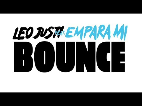 Leo Justi & Empara Mi - Bounce (Lyric Video)