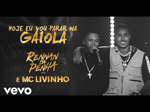 Rennan da Penha, Mc Livinho - Hoje Eu Vou Parar na Gaiola (Ao Vivo)