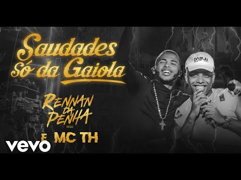 Rennan da Penha, Mc Th - Saudades Só da Gaiola (Ao Vivo)
