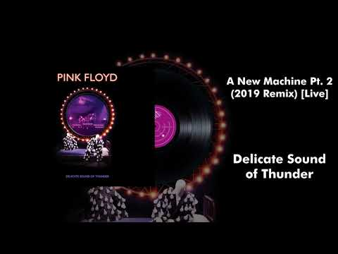 Pink Floyd - A New Machine Pt. 2 (2019 Remix) [Live]