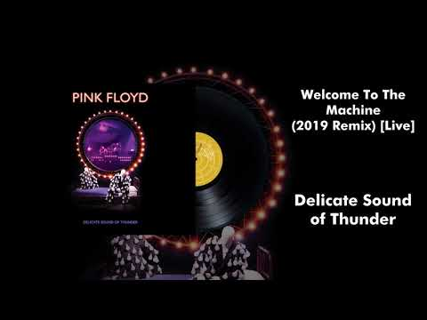 Pink Floyd - Welcome To The Machine (2019 Remix) [Live]