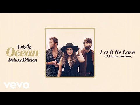 Lady A - Let It Be Love (At Home Version / Audio)