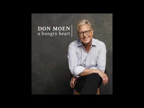 Don Moen - A Hungry Heart (Official Audio)