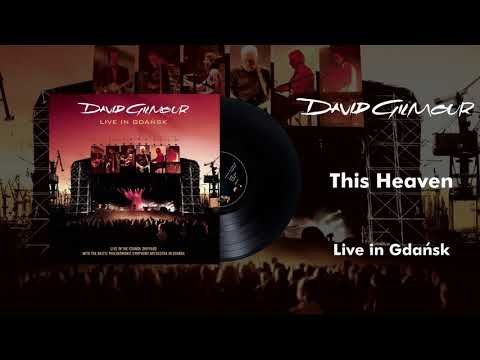 David Gilmour - This Heaven (Live In Gdansk Official Audio)