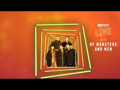 iHeartRadio LIVE with Of Monsters and Men
