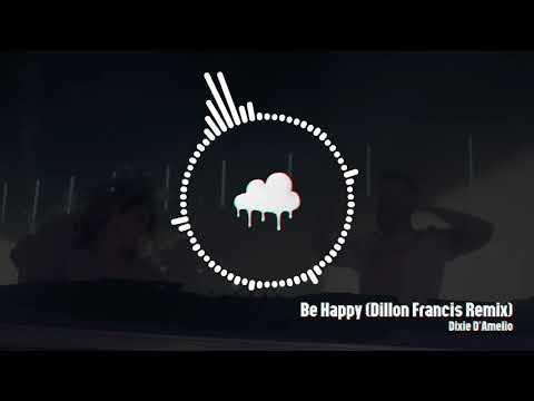 Dixie D'Amelio - Be Happy (Dillon Francis Remix) [Official Audio]