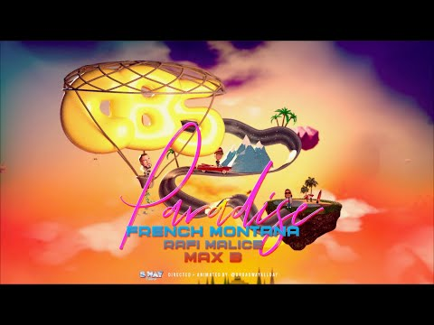 French Montana - Paradise ft. Rafi Malice & Max B [Animated Video]
