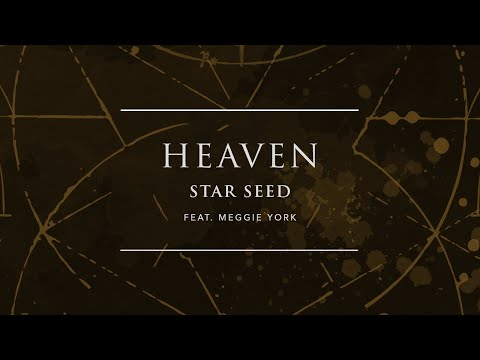 STAR SEED - Heaven (feat. Meggie York) | Ophelia Records