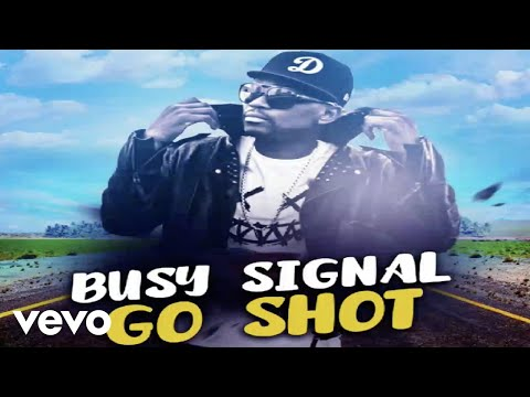 Busy Signal - Go Shot (Official Audio)