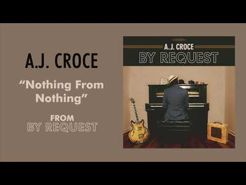 """A.J. Croce """"Nothing from Nothing"""" Art Track"""