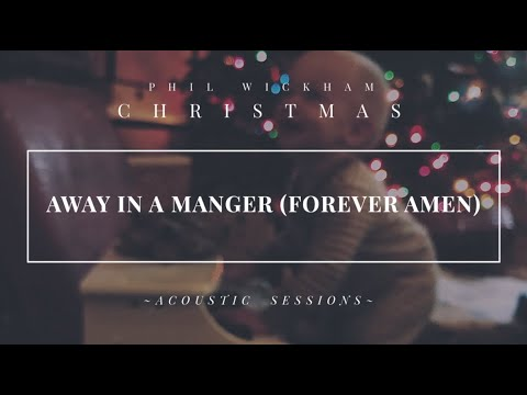 Away In A Manger (Forever Amen) - Lyric Video