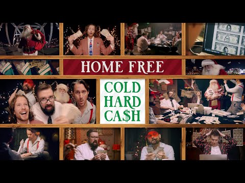 Home Free - Cold Hard CASH (FOR CHRISTMAS)