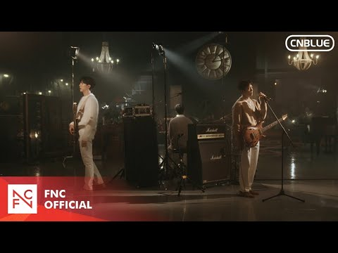CNBLUE (씨엔블루) - 과거 현재 미래 (Then, Now and Forever) LIVE CLIP