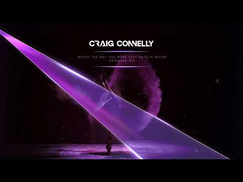Craig Connelly featuring Natalie Major - Watch The Way You Move (Extended Mix)
