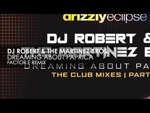 DJ Robert & The Martinez Bros. - Dreaming About Paprica (Factor E Remix)