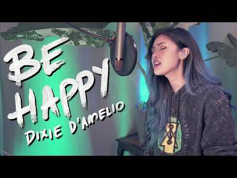 Dixie D'Amelio - Be Happy (Cover by Lesha BUT without ever hearing the verses)