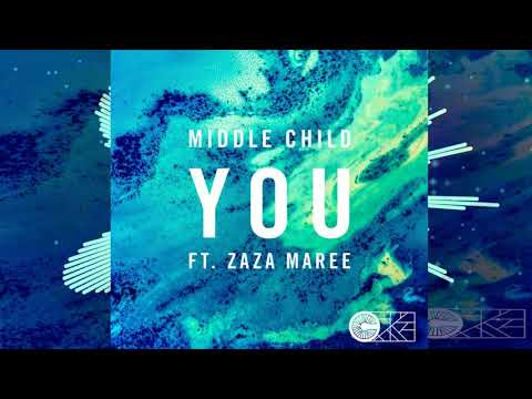 Middle Child- YOU (ft. ZaZa Maree) [official audio]