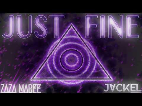 JackEL & ZaZa Maree- Just Fine (official audio)