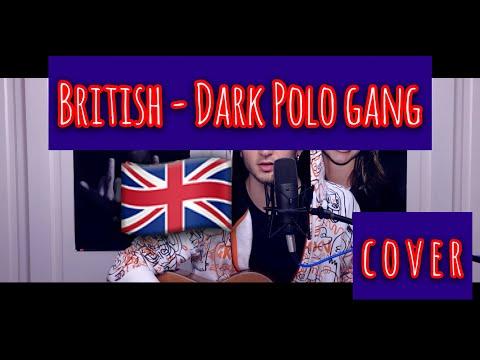 British - Dark Polo Gang (cover)