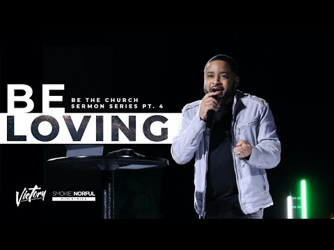 Be Loving | Pastor Smokie Norful