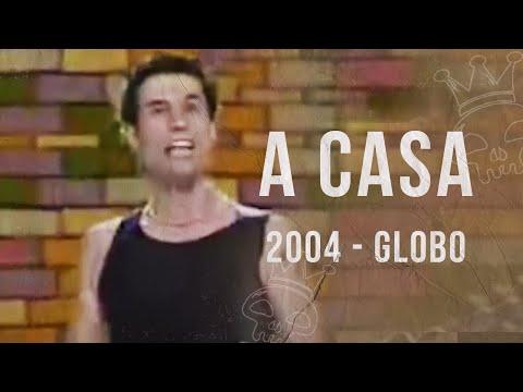 CAPITAL INICIAL | A CASA (2004, Globo)