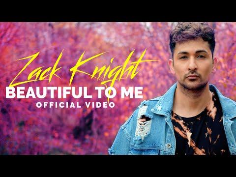 Zack Knight - Beautiful To Me
