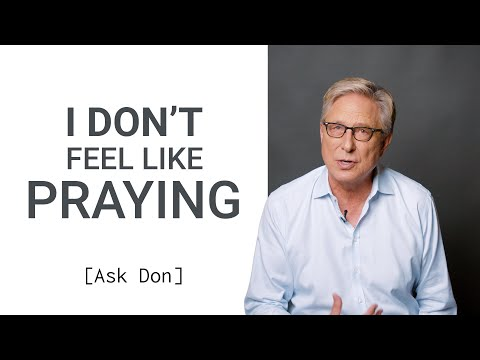 I Don't Feel Like Praying | Ask Don
